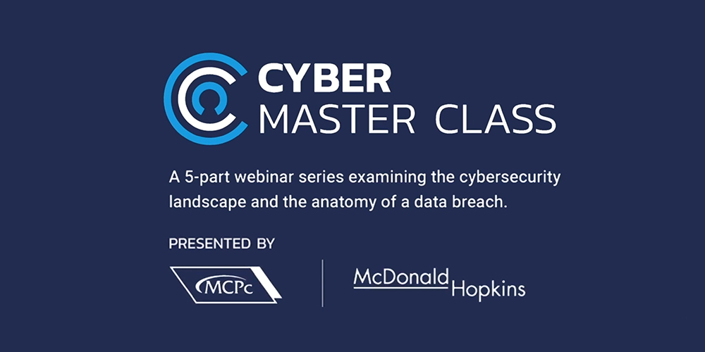 Cyber Master Class presented by MCPc and McDonald Hopkins